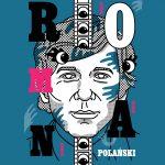 Roman Polanski, l'homme à la kamera