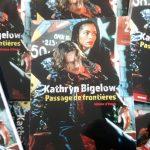 « Kathryn Bigelow : passage de frontières » par Jérôme d'Estais